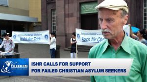 ISHR Calls for Support for Failed Christian Asylum Seekers