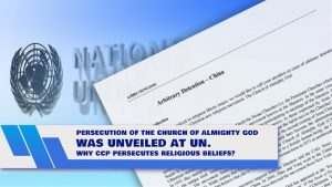 Persecution of The Church of Almighty God Was Unveiled at UN. Why CCP Persecutes Religious Beliefs?